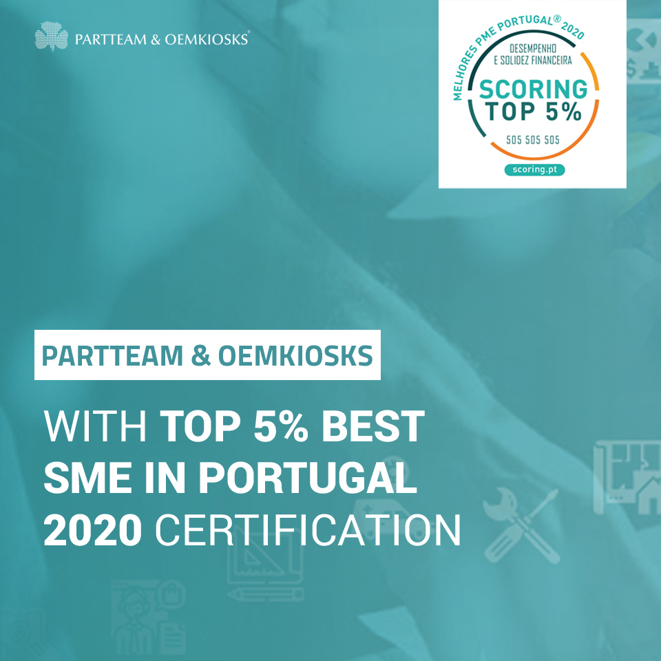 PARTTEAM & OEMKIOSKS distinguished with Top 5% Best SME certification in Portugal 2020