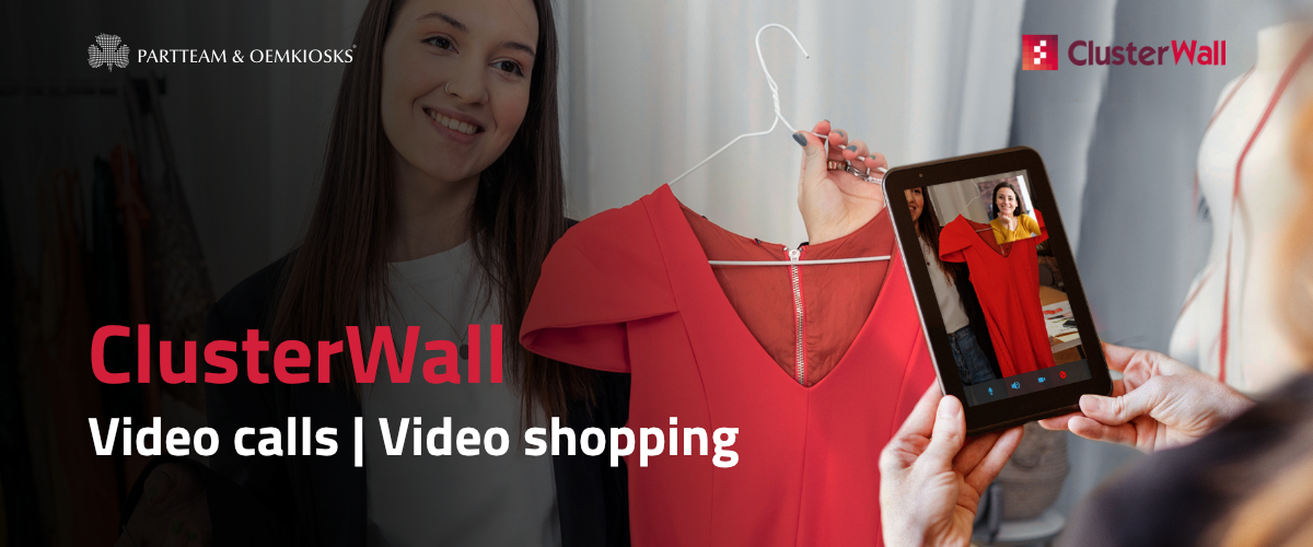 Video calls, remote attendance and live shopping for retail stores with ClusterWall