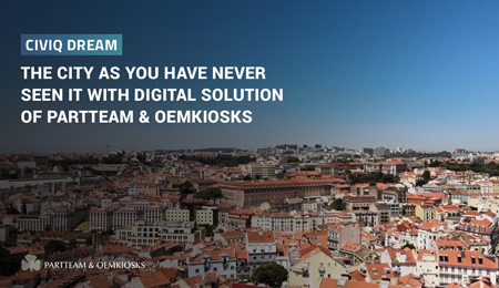 Civiq Dream: The city as you have never seen it with the digital solutions of PARTTEAM & OEMKIOSKS