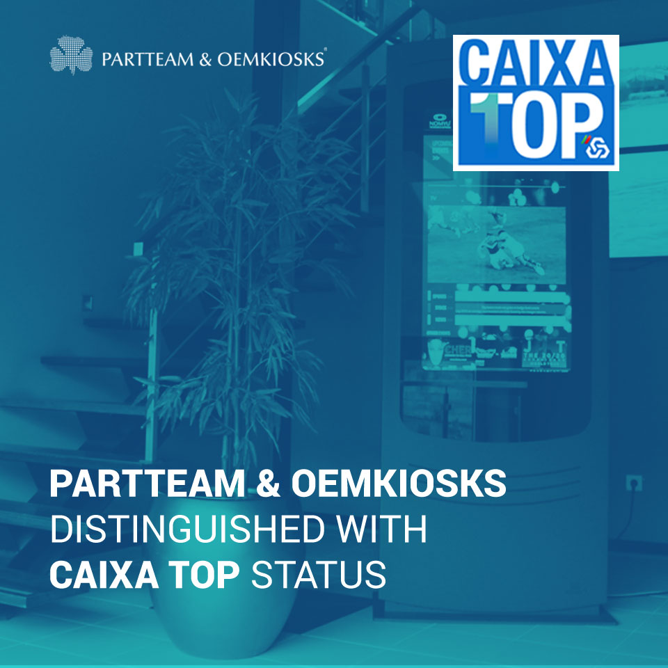 PARTTEAM & OEMKIOSKS is distinguished CAIXA TOP 2020