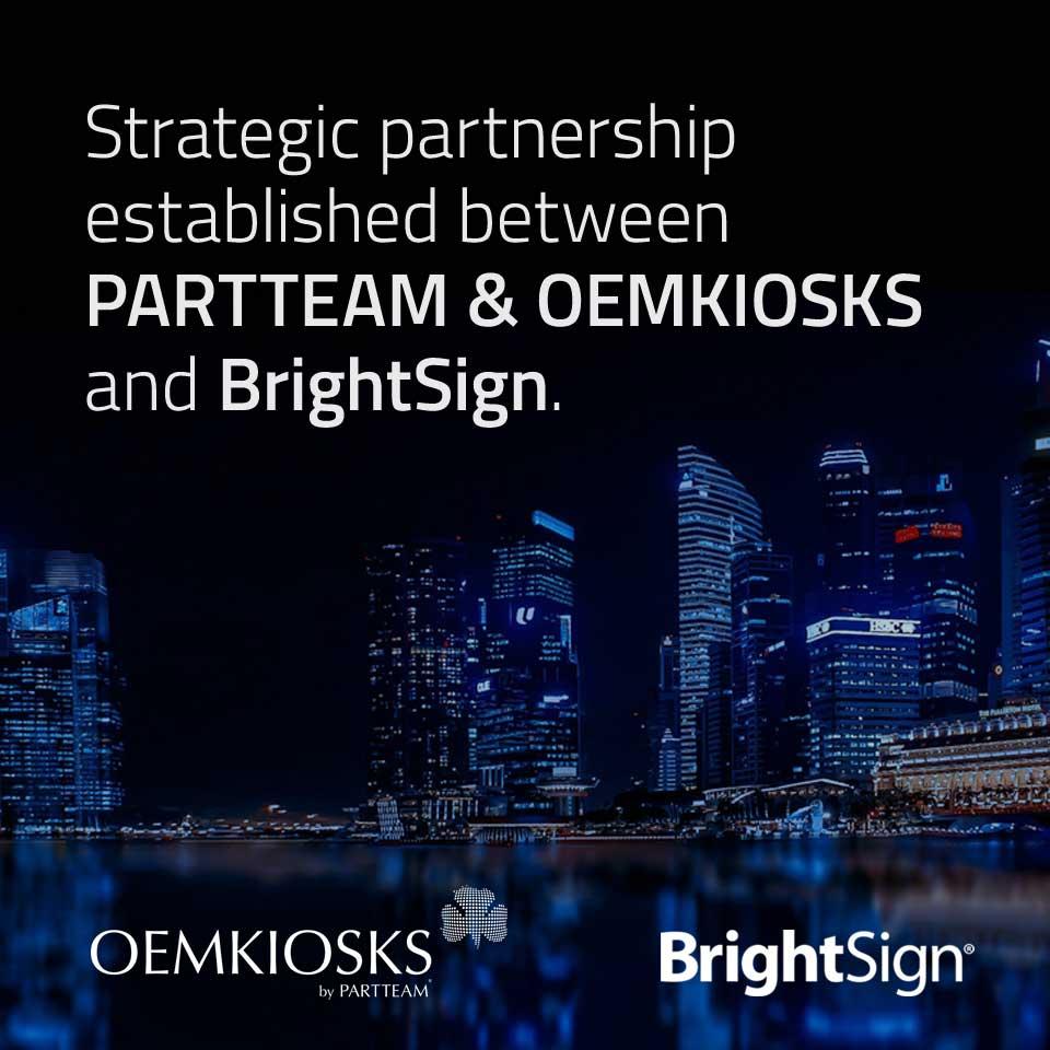 BRIGHTSIGN and PARTTEAM & OEMKIOSKS establish strategic partnership